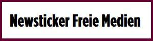 Newsticker Freie Medien